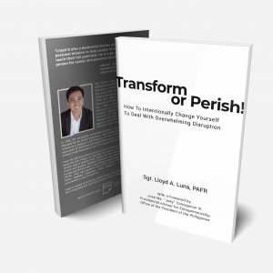 Transform or Perish! How To Intentionally Change Yourself To Deal With Overwhelming Disruption Book by Lloyd Luna