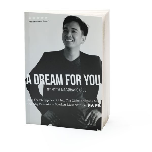 A Dream For You: The Story of the Philippine Association of Professional Speakers